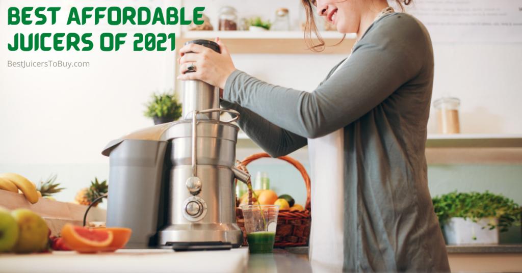 Best Affordable Juicers 2021