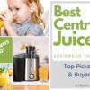 Best Centrifugal Juicers 2021