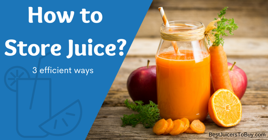 How To Store Juice?