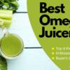 Best Omega Juicers 2021