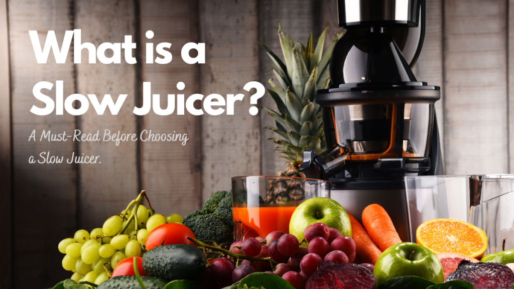 What Is A Slow Juicer?