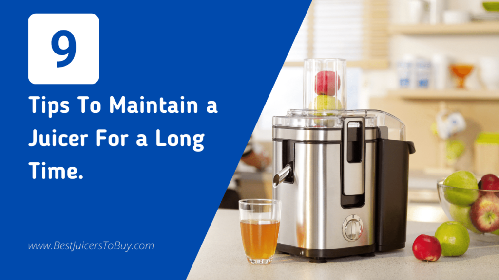 Tips To Maintain a Juicer For a Long Time