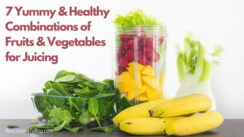 7 Best Combination Of Fruits And Vegetables For Juicing