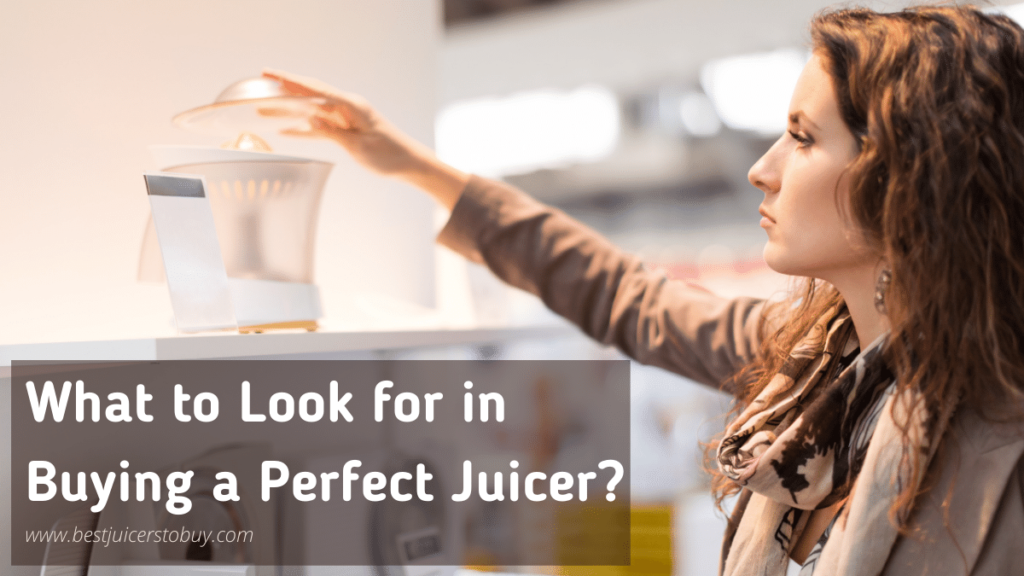 What To Look For In Buying A Juicer