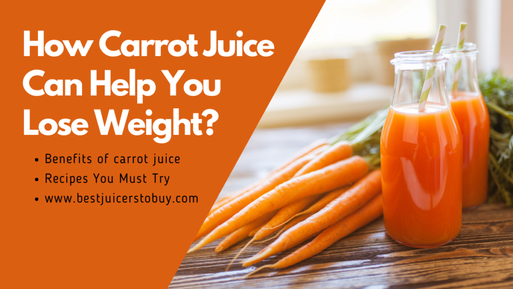 Benefits of Carrot Juice for Weight Loss